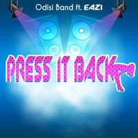 Press It Back — Odisi Band, Odisi Band feat. Eazi