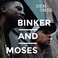 Dem Ones — Binker and Moses