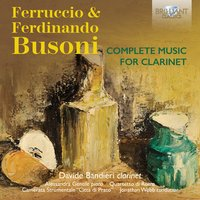 Busoni: Complete Music for Clarinet — Davide Bandieri