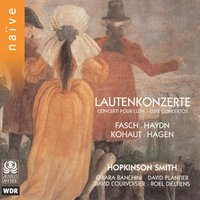 Lautenkonzerte — Йозеф Гайдн, Hopkinson Smith, Chiara Banchini, Иоганн Фридрих Фаш, David Plantier, Hopkinson Smith, David Courvoisier, David Plantier, Chiara Banchini, David Courvoisier