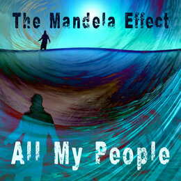 All My People — The Mandela Effect