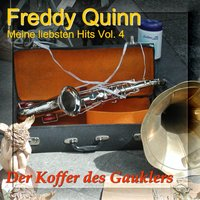 Meine Liebsten Hits - My Most Favourite Songs Vol. 4 - Der Koffer Des Gauklers — Freddy Quinn
