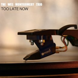 Too Late Now — The Wes Montgomery Trio
