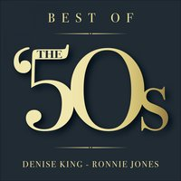 Best of the '50s — Ronnie H Jones, Denise King, Denise King, Ronnie H Jones