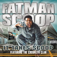 It Takes Scoop — Fatman Scoop