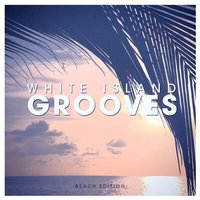 White Island Grooves - Beach Edition — сборник