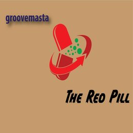 The Red Pill — groovemasta