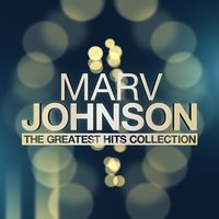 The Greatest Hits Collection — Marv Johnson