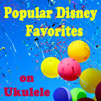 Popular Disney Favorites on Ukulele — The O'Neill Brothers Group, The Ukulele Boys