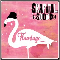Flamingo — Skapital Sound