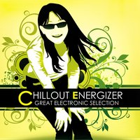 Chillout Energizer Great Electronic Selection — сборник