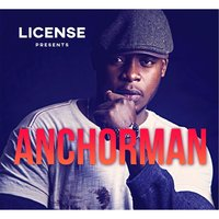 Anchorman — License