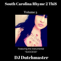 South Carolina Rhyme 2 Thi$, Vol. 3 — DJ Dutchmaster