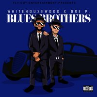 Blues Brothers — Dre P., Whitehouse Wood