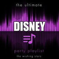 The Ultimate Party Playlist - Children's Disney Hits — The Wishing Stars