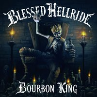 Bourbon King — Blessed Hellride