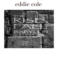 The Rise and Fall of Babylon — Eddie Cole