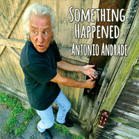 Something Happened — Antonio Andrade