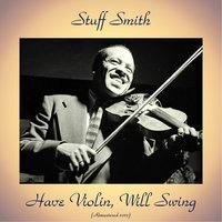 Have Violin, Will Swing — Stuff Smith