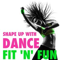 Shape up with Dance — Fit 'n' Fun