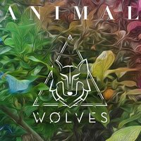 Animal — Wolves, WØLVES