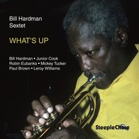 What's Up — Paul Brown, Robin Eubanks, Leroy Williams, Bill Hardman, Mickey Tucker, Junior Cook