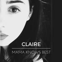 Mama Knows Best — Claire