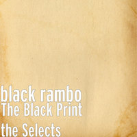 The Black Print the Selects — Black Rambo