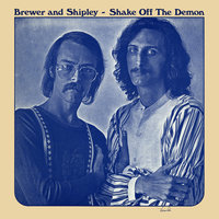 Shake off the Demon — Brewer & Shipley