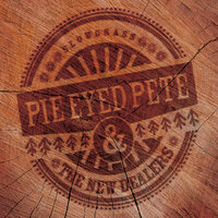 Songs for Sunday — Pie Eyed Pete & the New Dealers