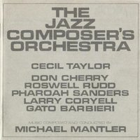 Jazz Composers Orchestra — Pharoah Sanders, Roswell Rudd, Steve Swallow, Michael Mantler, Larry Coryell, Don Cherry, Gato Barbieri, Jazz Composer's Orchestra, Cecil Taylor, Michael Mantler; Jazz Composer's Orchestra, Pharoah Sanders & Roswell Rudd & Steve Swallow & Michael Mantler & Larry Coryell & Don Cherry & Gato Barbieri & Jazz Composer's Orchestra & Cecil Taylor