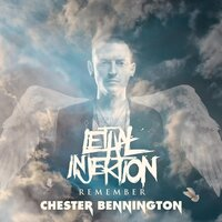 Remember Chester Bennington — Lethal Injektion