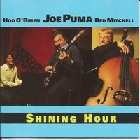 Shining Hour — Red Mitchell, Joe Puma, Hod O'Brien