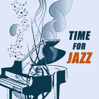 Time for Jazz - Mellow Cafe, Jazz Soul, Imagine Jazz Music — сборник