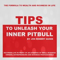 Tips to Unleash Your Inner Pitbull — Jon Robert Quinn