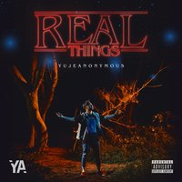Real Things — Yujeanonymous