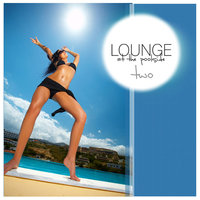 Lounge At The Pool Side Vol.02 — сборник