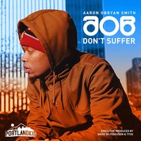 Don't Suffer — Aaron Obryan Smith