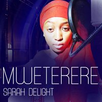 Mweterere — Sarah Delight