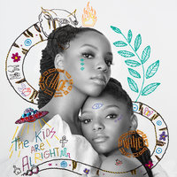 The Kids Are Alright — Chloe x Halle