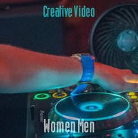 Creative Video — Women Men