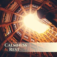 Calmness & Rest – Classical Music for Relaxation, Deep Meditation, Mendelssohn, Satie — Classical Music Songs