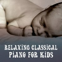 Relaxing Classical Piano for Kids – Music for Baby, Peaceful Nap, Healing Lullabies to Bed — Baby Lullaby, Йозеф Гайдн