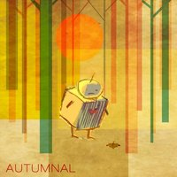 Autumnal — My Sweet Robot