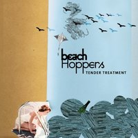 Tender Treatment — Beach Hoppers