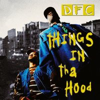 Things in Tha Hood EP — DFC
