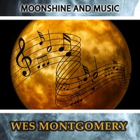 Moonshine And Music — Wes Montgomery