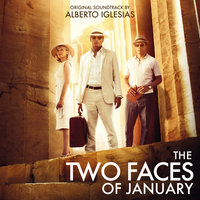 The Two Faces of January — Alberto Iglesias