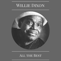 All the Best — Willie Dixon