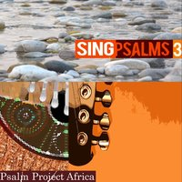 Sing Psalms 3 — Psalm Project Africa